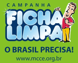 Lei FIcha Limpa, o Brasil precisa!